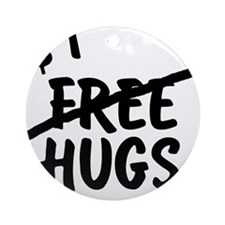 No more free hugs Ornament (Round)