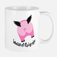 BEWARE OF FLYING PIGS Mug