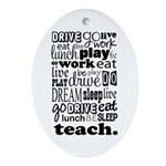 Teacher's Life Oval Ornament