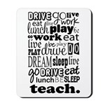 Teacher's Life Mousepad