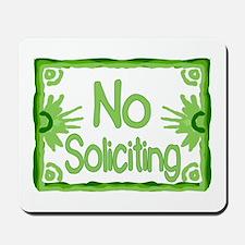 Green No Soliciting Mousepad