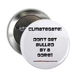 "Don't get bulled by a Gore 2.25"" Button"