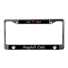 Black We Love Our Ragdoll Cats License Plate Frame