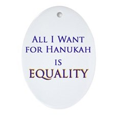 All I Want for Hanukah is Equ Oval Ornament