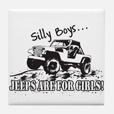 Silly Boys... Jeeps are for Girls! Tile Coaster