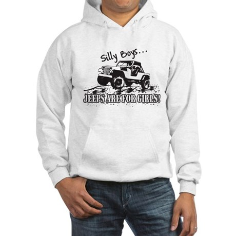 Silly Boys... Jeeps are for Girls! Hooded Sweatshi