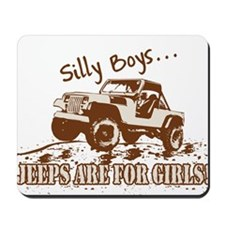 Silly Boys... Jeeps are for Girls! Mousepad