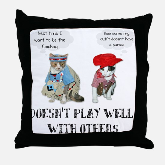 Doesn't Play Well Throw Pillow
