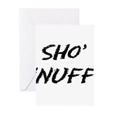 Sho' 'Nuff Greeting Card