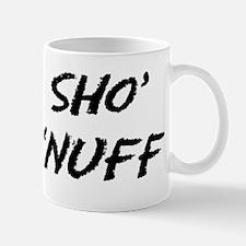 Sho' 'Nuff Mug