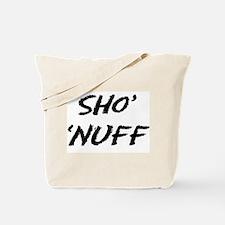 Sho' 'Nuff Tote Bag