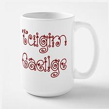 'I Understand Gaelic' Mug