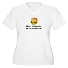 Meat is murder But I'm OK with that T-Shirt