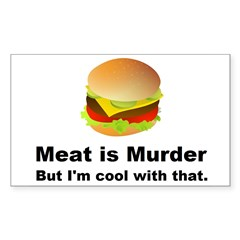 Meat is murder But I'm OK with that Sticker (Recta