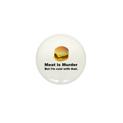 Meat is murder But I'm OK with that Mini Button (1