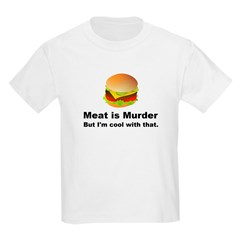 Meat is murder But I'm OK with that Kids Light T-S