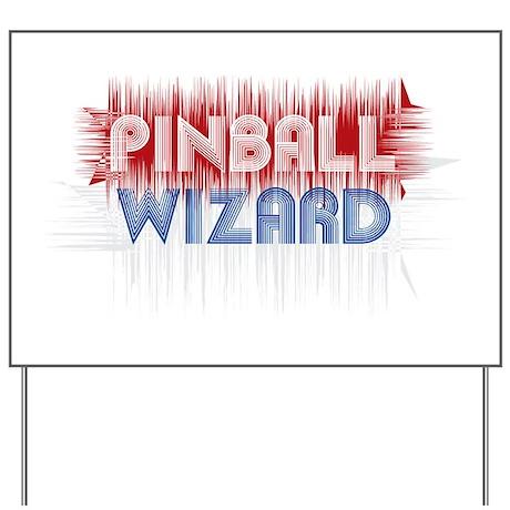 Pinball Wizard Yard Sign