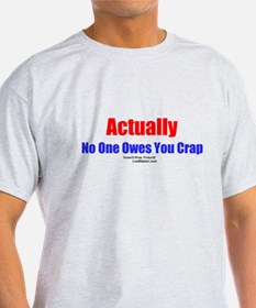 No One Owes You Crap - T-Shirt