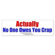 No One Owes You Crap - Bumper Bumper Sticker