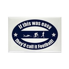 If Triathlon was easy...Football Rectangle Magnet