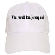 What Would Ron Jeremy Do? Baseball Cap