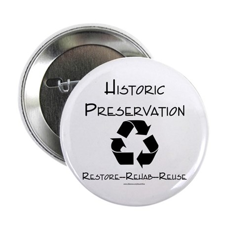 """Preservation is Recycling 2.25"""" Button (100 pack)"""