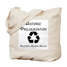 Preservation is Recycling Tote Bag