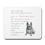 SHE'S not a Pug! (Serious) Mousepad