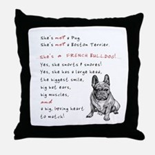 SHE'S not a Pug! (Serious) Throw Pillow