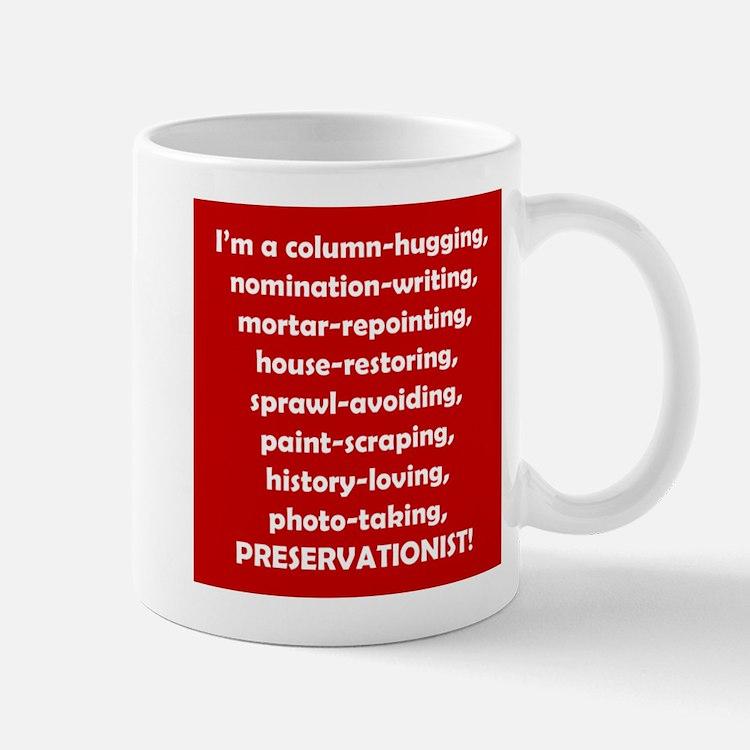 I'm a Preservationist! Mug