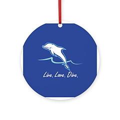 Live. Love. Dive. Ornament (Round)