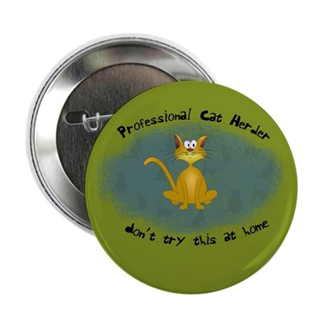 "Professional Cat Herder Funny 2.25"" Button (1"
