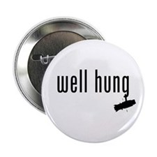 "well hung 2.25"" Button"