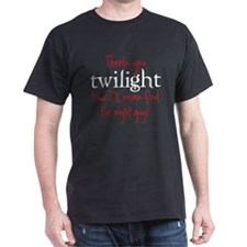 Thank You Twilight - Now I'll T-Shirt
