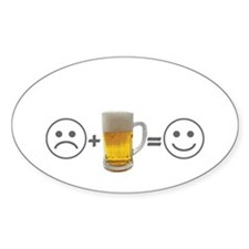 Beer makes me happy Oval Bumper Stickers