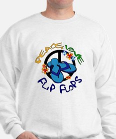 peace, love, flip-flops Sweatshirt