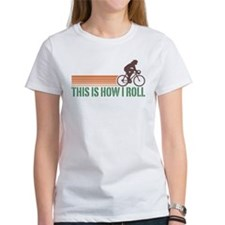 This Is How I Roll (female) Tee