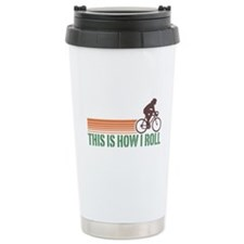 This Is How I Roll (female) Travel Mug