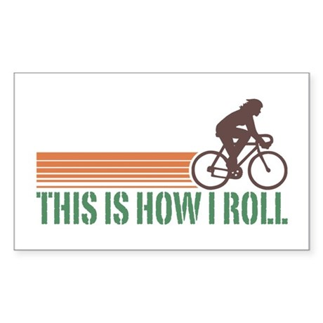 This Is How I Roll (female) Rectangle Sticker