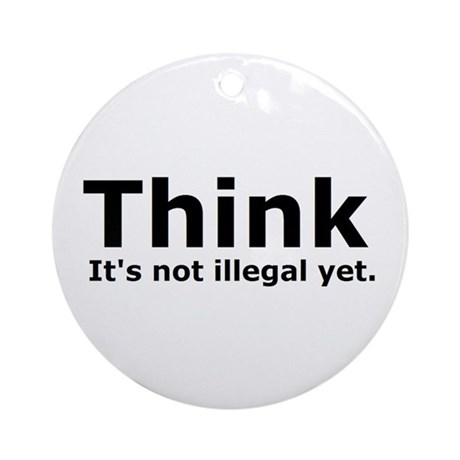 Think it's not illegal yet. Ornament (Round)
