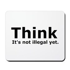 Think it's not illegal yet. Mousepad