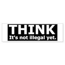 Think it's not illegal yet. Bumper Bumper Sticker