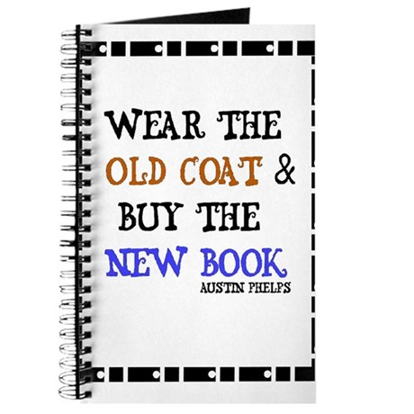 Wear the Old Coat and Buy the New Book Journal