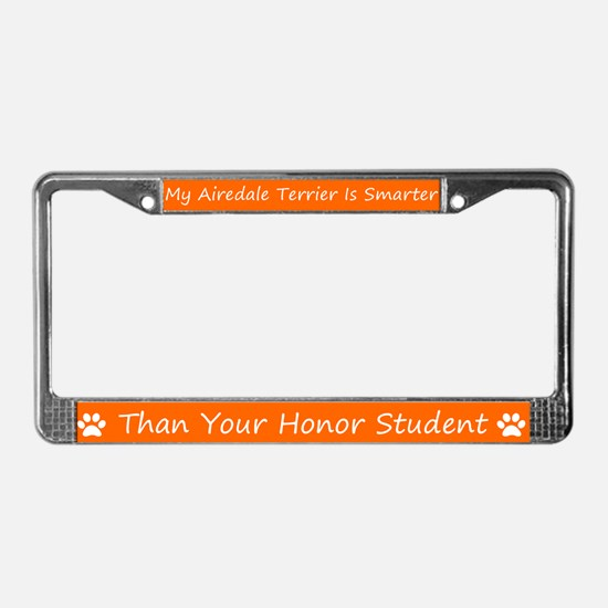 My Airedale Terrier Is Smarter License Plate Frame