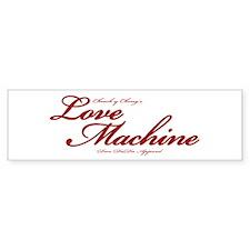 Love Machine Bumper Bumper Sticker