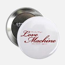 "Love Machine 2.25"" Button"