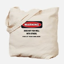 WARNING! DOES NOT FISH WELL W Tote Bag
