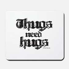 Thugs need hugs ~  Mousepad