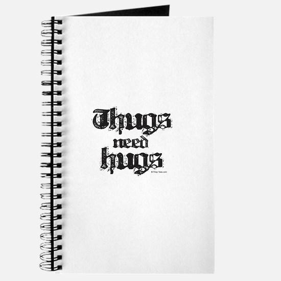 Thugs need hugs ~ Journal