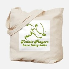 Tennis players have fuzzy balls ~  Tote Bag